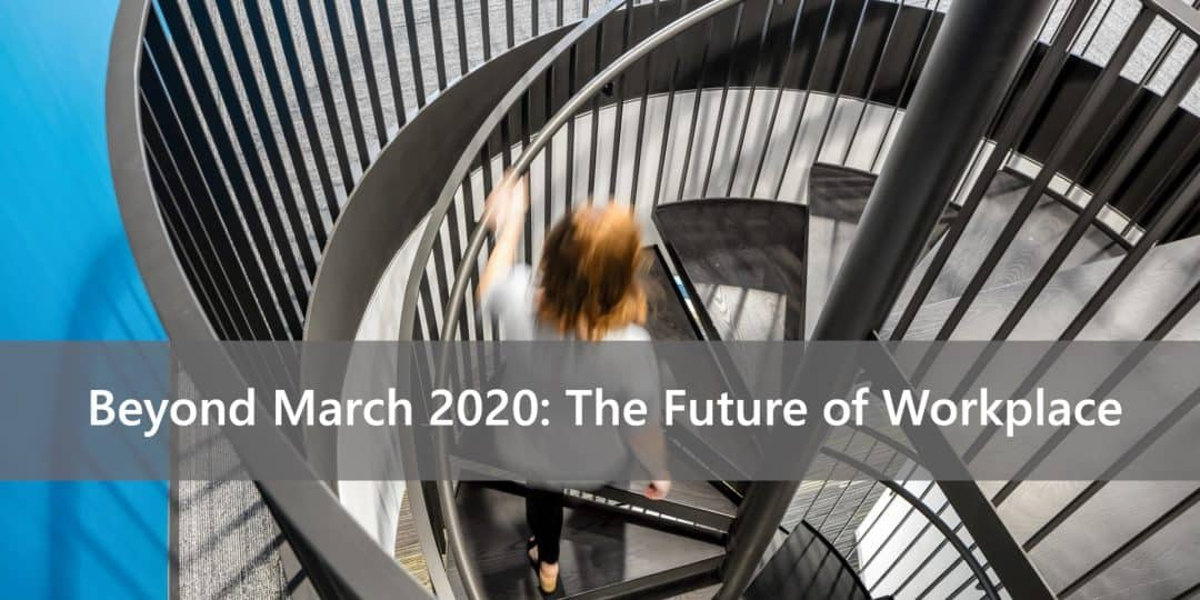 Title slide -- Beyond March 2020: The Future of Workplace